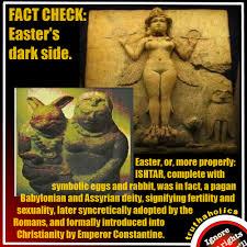 Pagan Easter Meme - fact check easter s dark side ishtar truthaholics