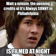 Meme Philadelphia - a minute the opening credits of it s always sunny in philadelphia
