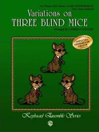 Three Blind Mice Notes For Keyboard Variations On Three Blind Mice Carmela Cecere 9780757992810