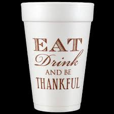 thanksgiving cups pre printed thanksgiving styrofoam cups eat drink thankful