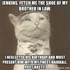 Neglected Wife Meme - jenkins fetch me the shoe of my brother in law i neglected his