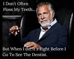 Flossing Meme - national flossing council the most interesting man in the world