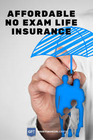 should you buy no exam life insurance good financial cents