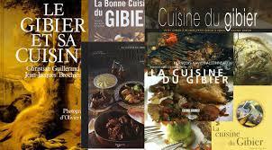 cuisiner du gibier le coup de cœur de la semaine les livres de cuisine du gibier le
