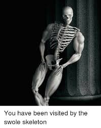 Skeleton Meme - you have been visited by the swole skeleton swole meme on me me