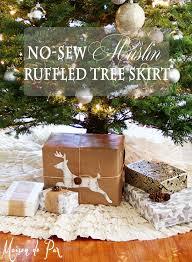 no sew ruffled muslin tree skirt tree skirts tutorials and