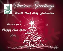 seasons greetings 2011 and happy new year 2012 world deaf golf