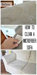 How To Clean Suede Sofa by How To Clean Microfiber With Professional Results Classy Clutter
