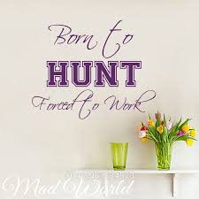 popular wall mural hunting buy cheap wall mural hunting lots from mad world born to hunt forced to work wall art stickers decal home diy decoration