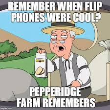 Flip Phone Meme - i remember when my dad had a flip phone imgflip