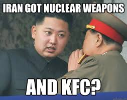 Memes Kfc - iran got nuclear weapons and kfc hungry kim jong un quickmeme