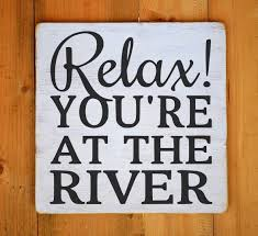river house sign custom river decor relax you u0027re at the river life
