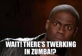 Zumba Meme - wait there s twerking in zumba meme kevin hart the hell