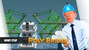 poly bridge pl 18 nowy etap plaga youtube