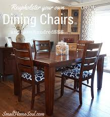 Reupholster Your Dining Chairs And Save  Small Home Soul - Reupholstered dining room chairs