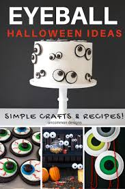 last minute halloween ideas eyeball crafts and recipes uncommon