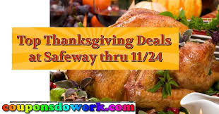 safeway top thanksgiving deals thru 11 24 thanksgiving and recipes