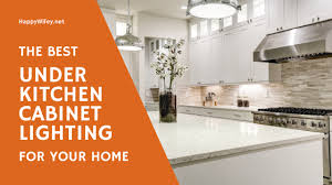 best kitchen cabinet lighting the best kitchen cabinet lighting for your home