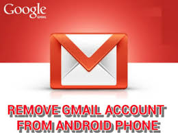 remove gmail from android how to remove gmail account connected to my android phone
