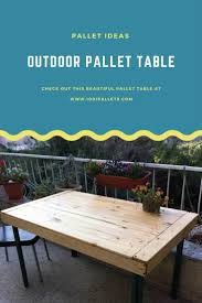 Patio Table Made From Pallets by 251 Best Pallet Tables Images On Pinterest Pallet Ideas Pallet