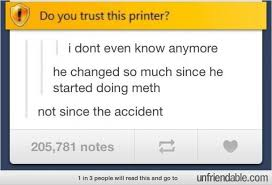 Not Since The Accident Meme - do you trust this printer funny pinterest laughter humor and