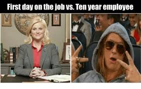 Employee Meme - first day on the job vs ten year employee meme on me me