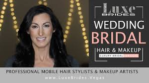 mobile hair and makeup las vegas wedding makeup beauty
