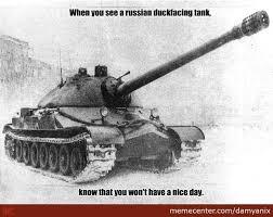 Tank Meme - russian duckfacing tank by damyanix meme center