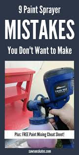 Ceiling Paint Sprayer by 9 Paint Sprayer Mistakes You Don U0027t Want To Make