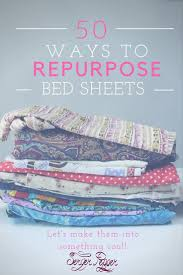 best fabric for sheets repurposing old bed sheets 50 things you need to know repurposing