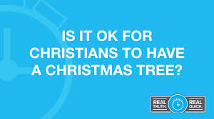 The Christmas Tree In The Bible - is it ok for christians to have a christmas tree youtube