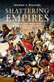 Downfall Of Ottoman Empire by Shattering Empires The Clash And Collapse Of The Ottoman And