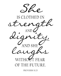 weekends are for framing proverbs proverbs 31 25 and scriptures