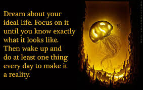 quotes about your life dream about your ideal life focus on it until you know exactly