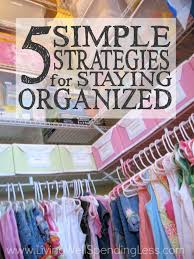 Organizing Clutter by 5 Simple Strategies For Staying Organized How To Stay Organized