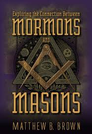 exploring the connection between mormons and masons matthew b