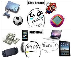Lol Funny Meme - kids then and now