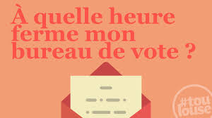 les bureaux de vote ferme a quel heure heure de fermeture des bureaux de vote 54 images heure