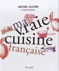 livre cuisine fran ise ma vraie cuisine française michel olivier decitre 9782324007088
