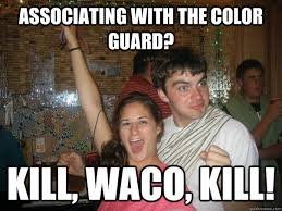 Color Guard Memes - associating with the color guard kill waco kill wacoo