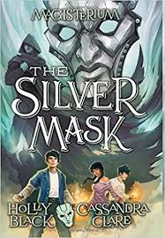 silver mask the silver mask magisterium book 4 the magisterium