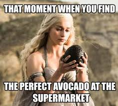 That Moment Meme - that moment when you find the perfect avocado at the supermarket