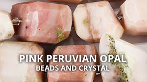 white opal meaning pink peruvian opal beads and crystal youtube