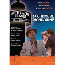 la chambre mandarine au théâtre ce soir la chambre mandarine coffret dvd dvd zone 2