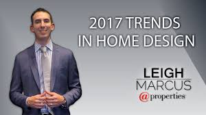 Trends In Home Design Chicago Real Estate Agent 2017 Trends In Home Design Youtube