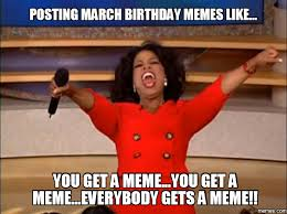 March Birthday Memes - march birthday memes memes pics 2018