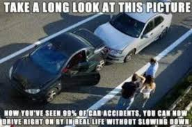 Car Wreck Meme - here s what you need to know about car accidents making memes