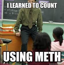 Bad Teacher Memes - bad ass meth teacher memes quickmeme