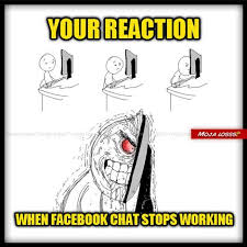 Memes Facebook Chat - your reaction when facebook chat stop working moja losss moja