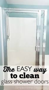 Best Glass Shower Door Cleaner How To Clean The Plastic At The Bottom Of A Glass Shower